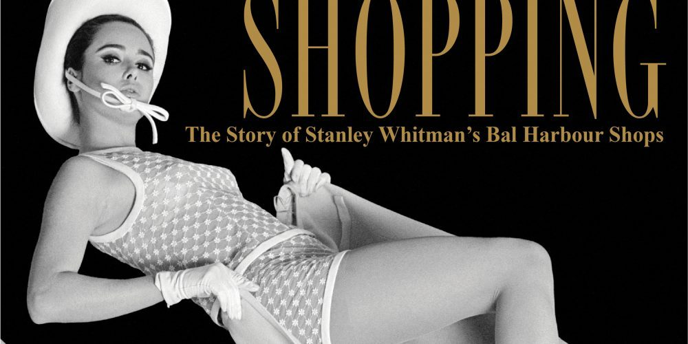 Cover image of Rizzoli's Theater of Shopping: The Story of Stanley Whitman's Bal Harbour Shops