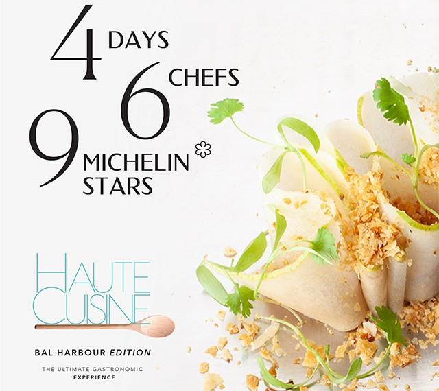 Haute Cuisine, a four-day epicurean extravaganza, will kick-off at Bal Harbour Shops on May 8th, 2019