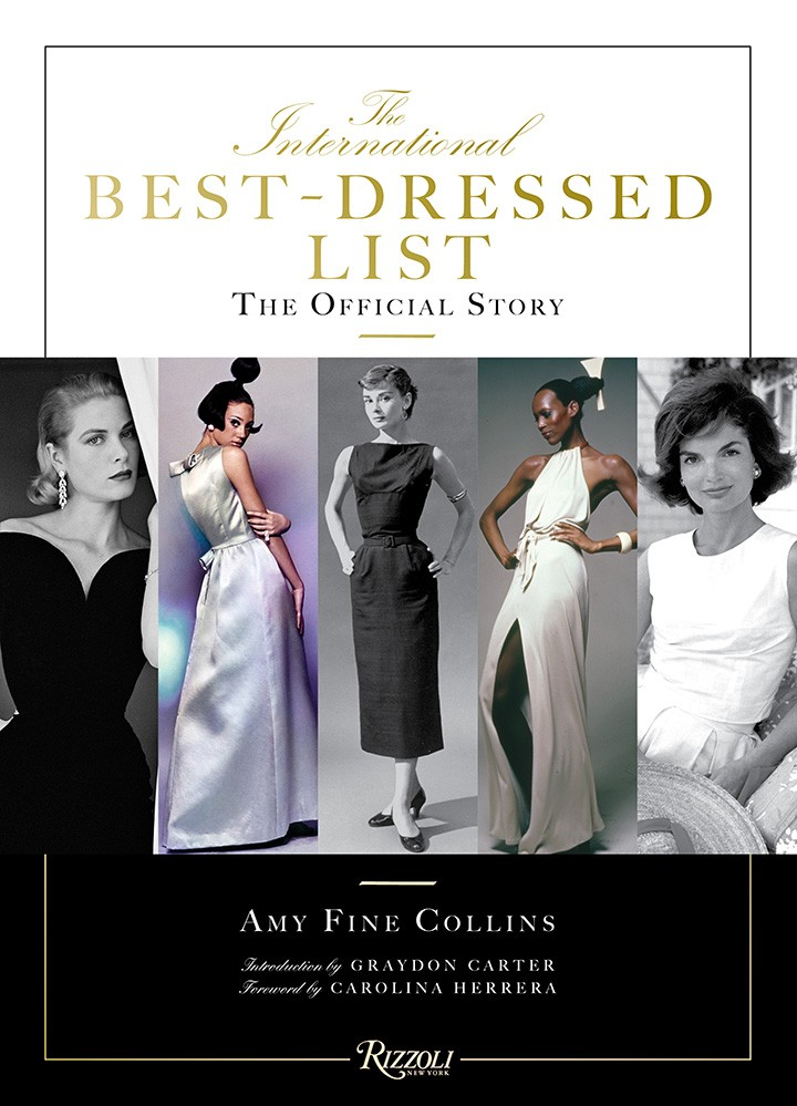 """The International Best Dressed List: The Official Story"" Written by Amy Fine Collins, Introduction by Graydon Carter, Foreword by Carolina Herrera."