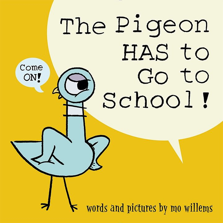 The Pigeon Has to Go to School by! by Mo Willems