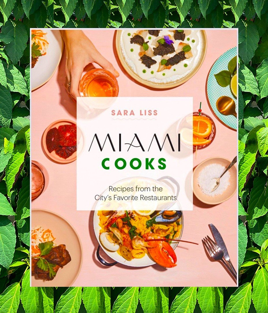"""""""Miami Cooks"""" by Sara Liss available at Books & Books Bal Harbour."""